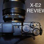 X-E2 REVIEW